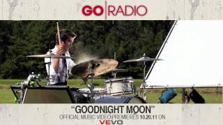 "Go Radio - ""Goodnight Moon"" Music Video Premieres Oct. 20th"
