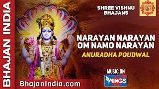 Narayan Narayan Om Namo Narayan - By Anuradha Paudwal - Shree Vishnu Bhajans on Bhajan India