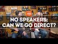 That Pedal Show – No Speakers! Can We Go Direct & Enjoy It?