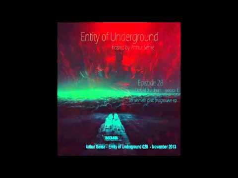 Arthur Sense   Entity of Underground 028    November 2013