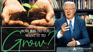 How BIG do You Want it to GROW? 🌱 Bob Proctor