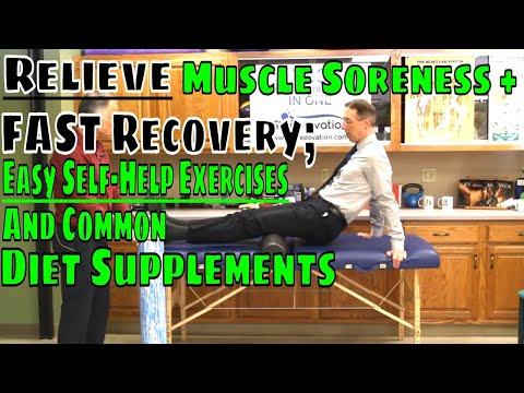 Relieve Muscle Soreness + Fast Recovery; Easy Self Help Exercises & Common Diet Supplements