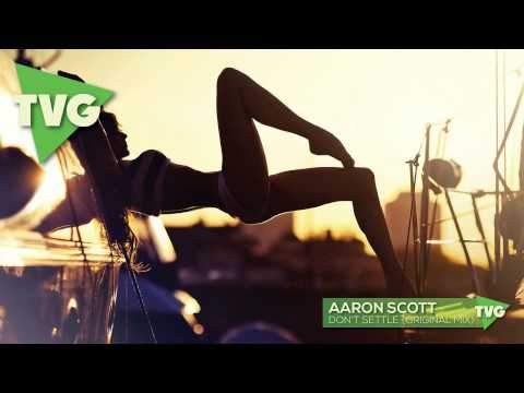 Aaron Scott - Don't Settle (Original Mix)