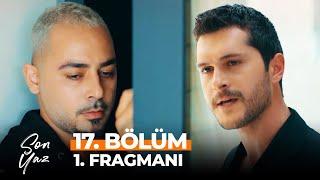 Son Yaz 17. Bölüm 1. Fragmanı | Adam Akgün'ün Abisi Değil!