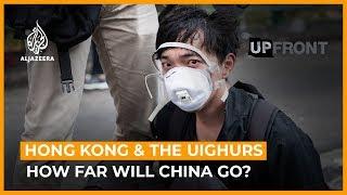 Hong Kong and the Uighurs: How far will China go? | UpFront (Full)