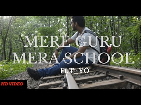 Teachers day Hindi rap song 2016 |MERE GURU MERA SCHOOL|Tushar Yelne|Music Video