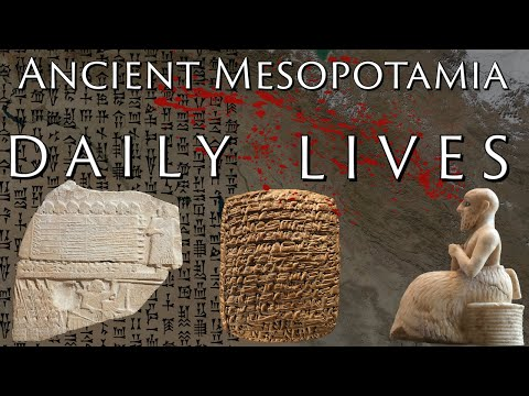 Daily Life in Ancient Mesopotamia
