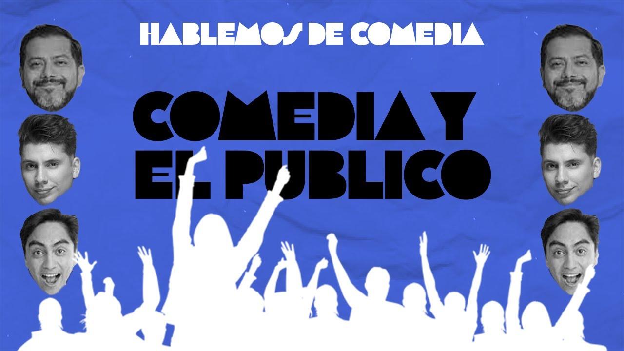 Hablemos De Comedia - Comedia y El Publico