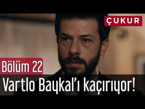 Çukur 22. Bölüm - Vartolu Baykal'ı Kaçırıyor!