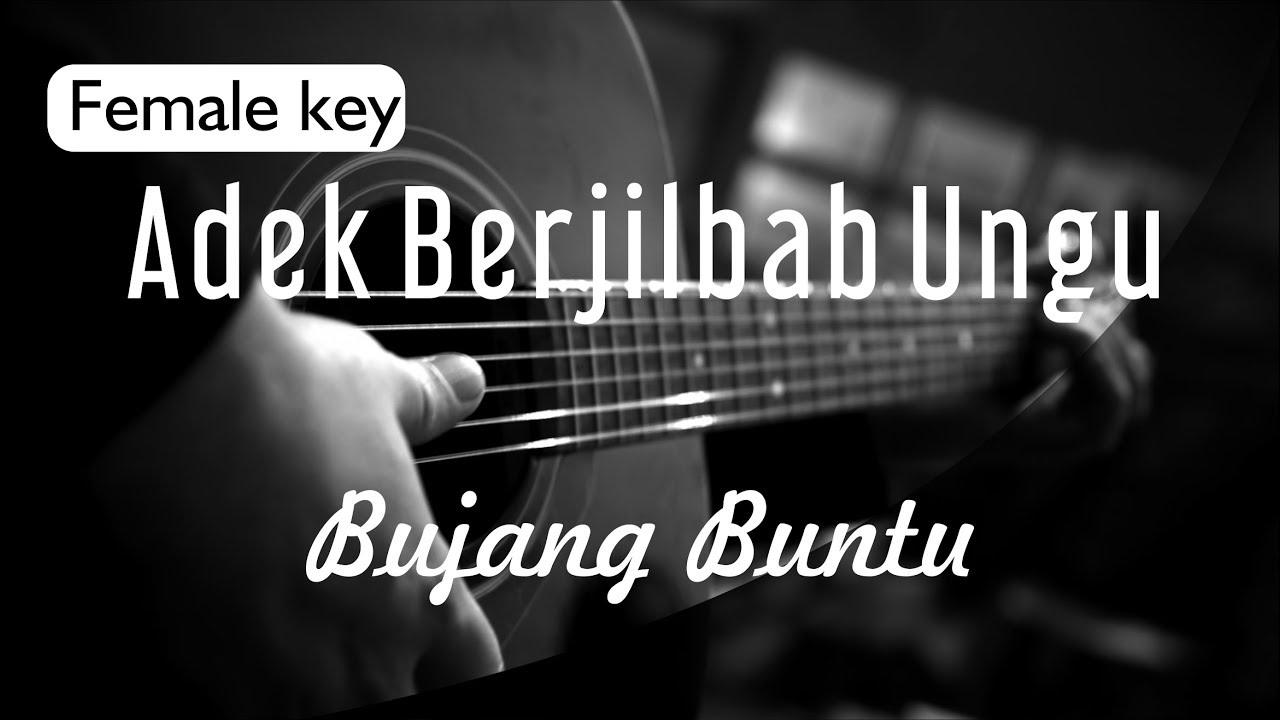 Adek Berjilbab Ungu - Bujang Buntu Female Key ( Acoustic Karaoke )