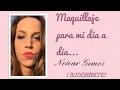 TAG de maquillaje para mi dia a dia - Neivar Gomez