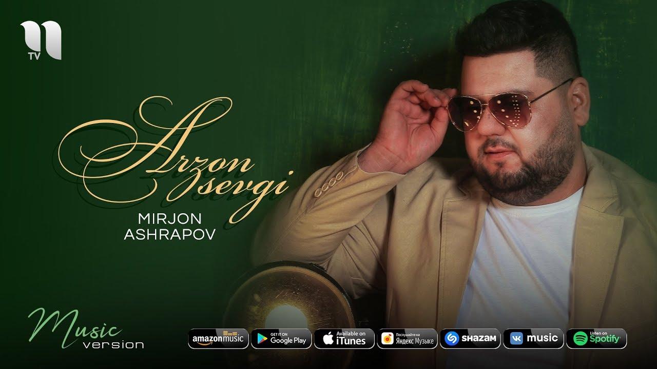 Mirjon Ashrapov - Arzon sevgi | Миржон Ашрапов - Арзон севги (music version)