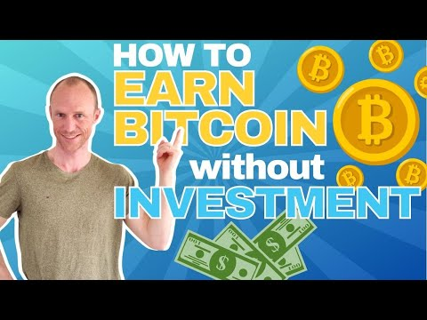How To Earn Bitcoin Without Investment In 2021 (5 Realistic Ways)