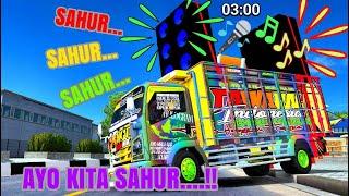 Download BANGUN DONG SAHUR..SAHUR .. !!TRUCK TAWAKAL #3 BANGUNIN SAHUR PAKE SOUND SISTEM.Ets2