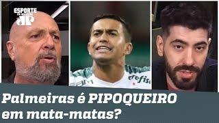 O Palmeiras da Crefisa é PIPOQUEIRO em mata-matas? Veja DEBATE!