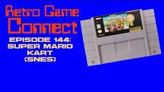 Retro Game Connect #144: Super Mario Kart (SNES)