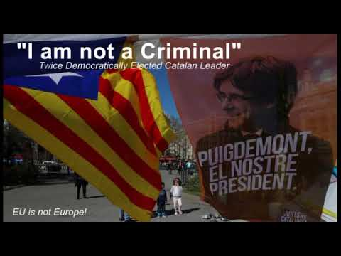 """I am not a criminal"" Exiled Catalan Leader speaks from Jail in Merkel's Germany!"