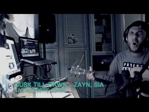 Dusk Till Dawn -ZAYN ft.Sia (Live Cover)