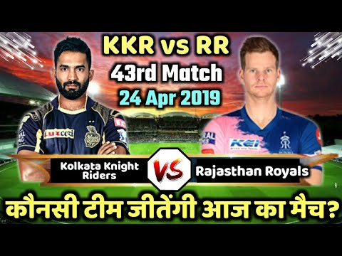 KKR vs RR 43rd Match IPL 2019 Kolkata Knight Riders vs Rajasthan Royals playing 11