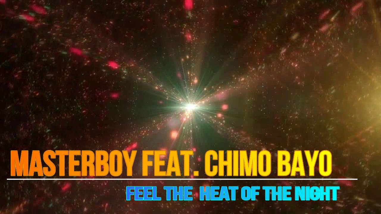 Masterboy feat.Chimo Bayo- Feel The Heat Of The Night(Italo Disco Super. Vs Deejay Paulo Maia)