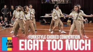 Eight Too Much (2nd Place) | Funkstyle Choreography Competition | NTU Funk Jam 2018