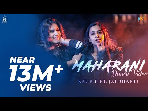 Maharani | Kaur B Ft. Jai Bharti | Dance Video | New Video 2018