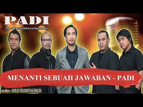 MENANTI SEBUAH JAWABAN   PADI Karaoke