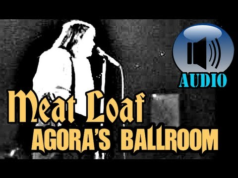 Meat Loaf: Live at Agora's Ballroom 1977 [COMPLETE SHOW]