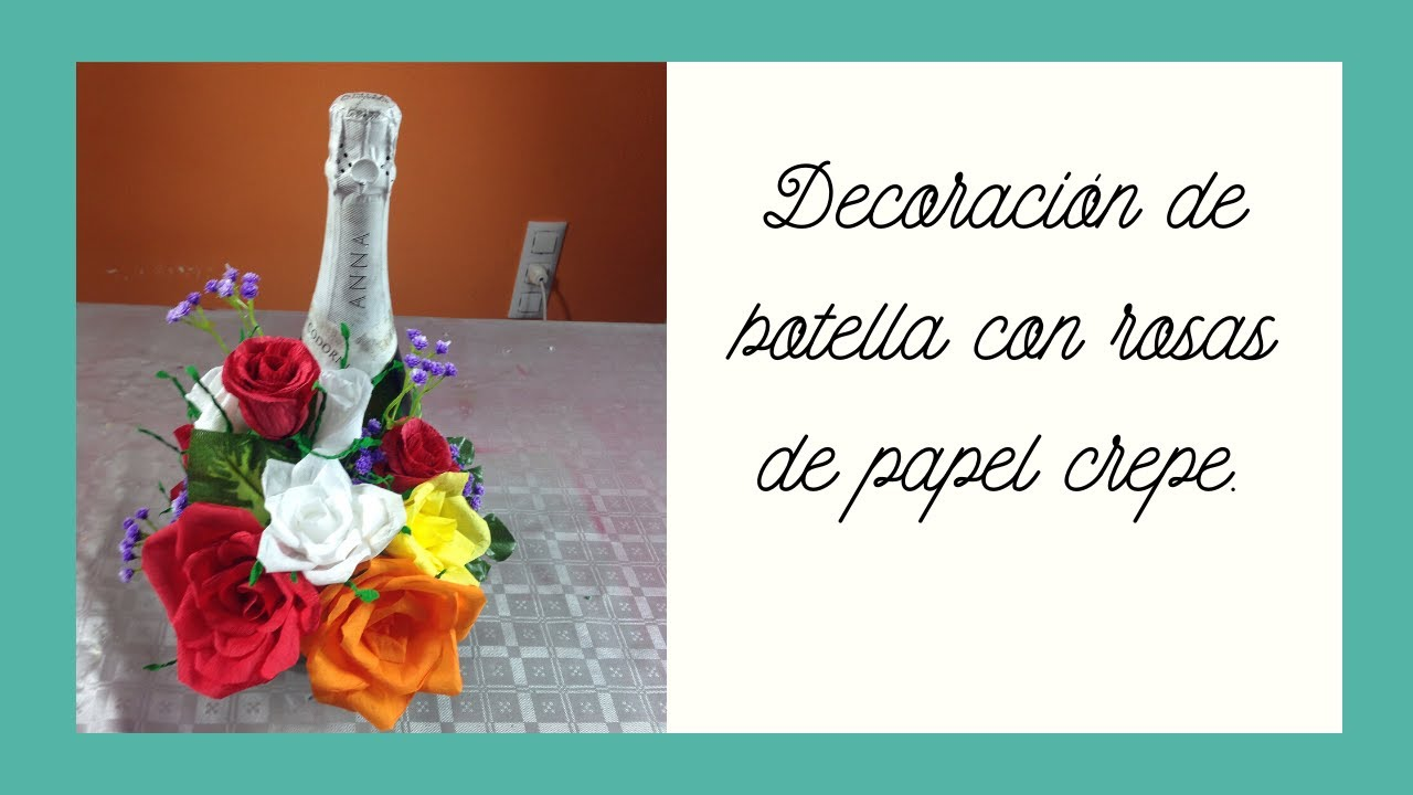 Decoraci n botella con rosas de papel crepe decoration for Decoracion de papel crepe