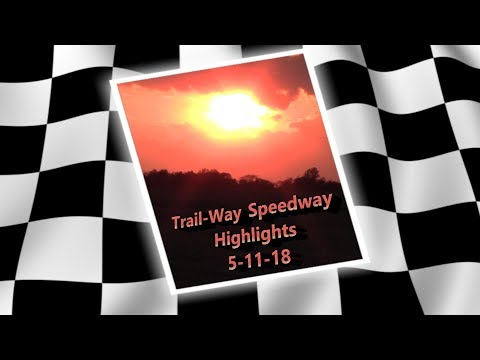 Trail-Way Speedway Highlights 5-11-18
