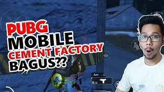 CEMENT FACTORY BAGUS? - PUBG MOBILE INDONESIA
