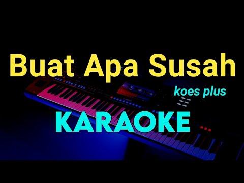 buat-apa-susah---koes-plus---karaoke-tembang-kenangan