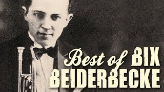 Bix Beiderbecke - The Best Of Bix Beiderbecke, over 90 minutes of Swing & legendary Jazz recordings