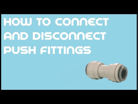 How to Connect & Disconnect Push Fittings - Water Filter Systems Guide