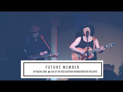 Future Member By Rachel Mae - Live At The Red Curtain Foundation