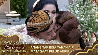 Download lagu Air Mata Anang Tak Tertahankan Saat Memeluk Aurel - IKATAN CINTA ATTA & AUREL SPESIAL SIRAMAN