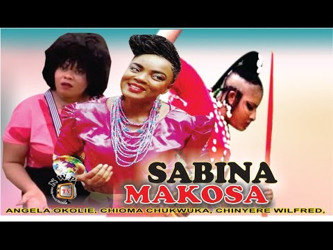 Sabina Makosa   - 2015 Latest Nigerian Nollywood Movie