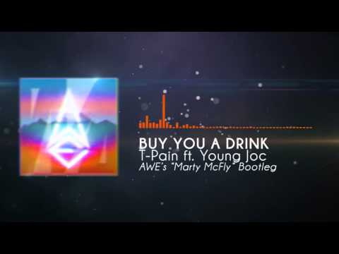"""T-Pain ft. Young Joc - Buy You A Drink (AWE's """"Marty McFly Bootleg"""")"""