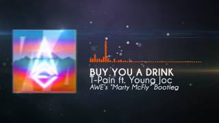 t pain ft young joc buy you a drink awe s marty mcfly bootleg