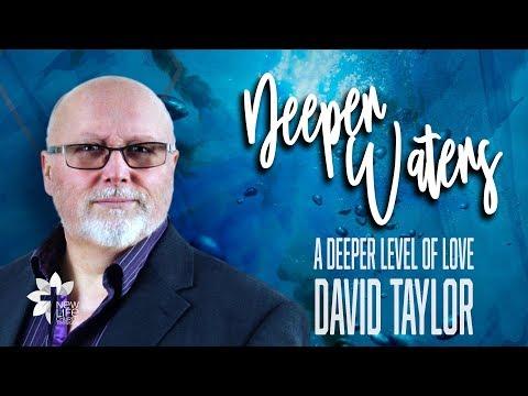 A deeper level of love - David Taylor