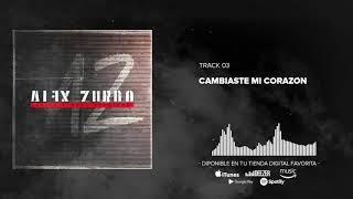 Alex Zurdo - Cambiaste Mi Corazo�n (Audio Oficial)