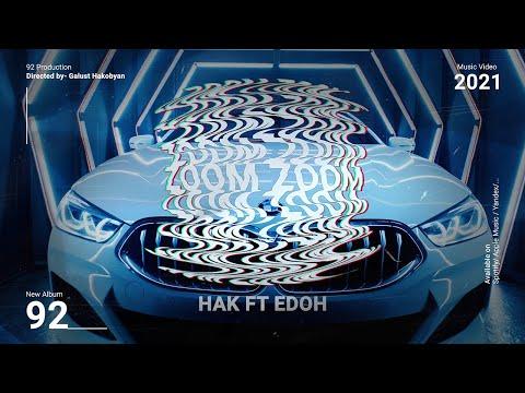 HAK Ft EDOH - ZOOM ZOOM///ԶՕՕՄ ԶՕՕՄ (2021)