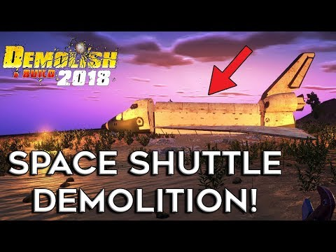 DEMOLISHING A SHUTTLE! | Demolish and Build 2018 | Beta Demo