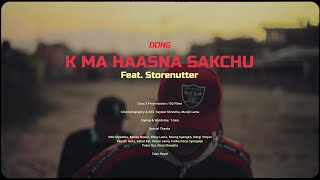 DONG - K Ma Haasna Sakchu feat. Storenutter (Official Music Video)