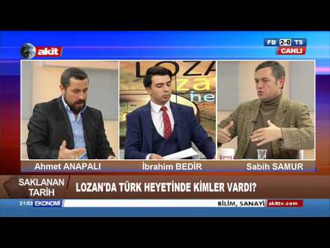 AHMET ANAPALI - LOZAN ANLAŞMASININ MASADA KAYBEDİLMESİ - AKİT TV 1. BÖLÜM