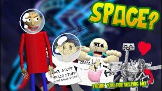 Baldi : SPACE SPACE SPACE!!! | Baldis Basics in Space [Baldi's Basics Mod]