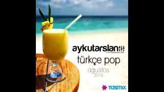 Aykut Arslan - Türkçe Pop Set (Ağustos 2015)