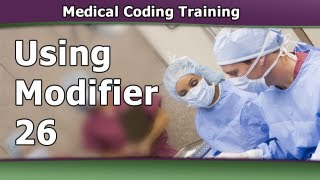 CPT Coding Modifiers — When to Use Modifier 26