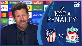 'Not A Penalty' | Diego Simeone Press Conference | Atletico Madrid 2-3 Liverpool