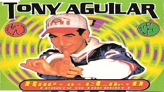 Tony Aguilar - Rap - O - Clap -O (A2 Extended Version) (1996)